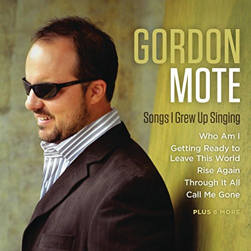 Gordon Mote Songs I Grew Up Singing