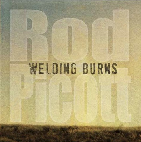Rod Picott Welding Burns Clean Version