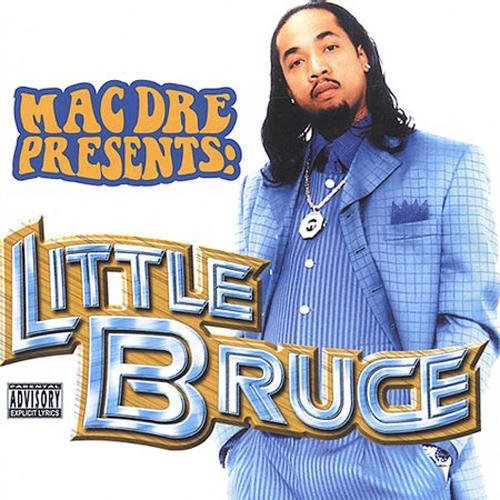 Little Bruce Mac Dre Presents Little Bruce Explicit Version