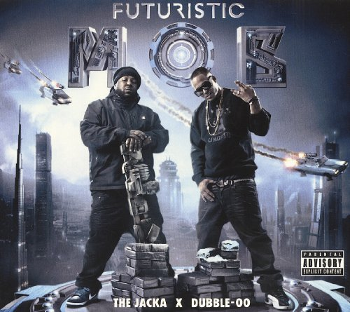Jacka & Dubble Oo Futuristic Mob Explicit Version