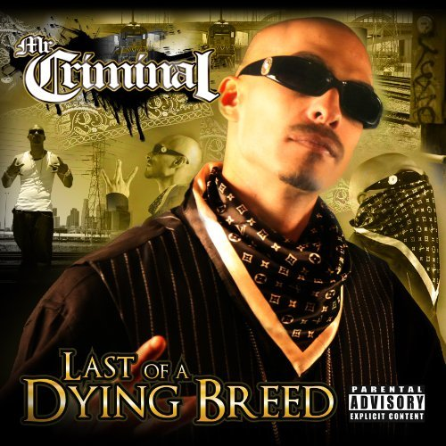 Mr. Criminal Last Of A Dying Breed Explicit Version