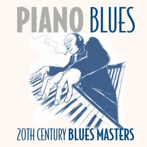 Piano Blues 20th Century Blues Piano Blues 20th Century Blues