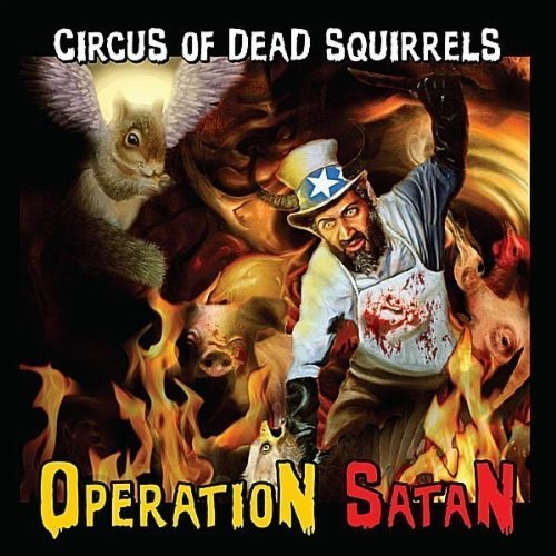 Circus Of Dead Squirrels Operation Satan