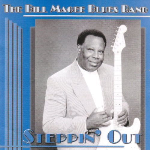 Magee Bill Blues Band Steppin' Out