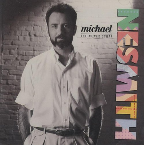 Mike Nesmith Newer Stuff