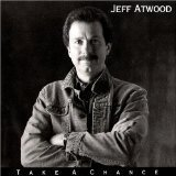Jeff Atwood Take A Chance