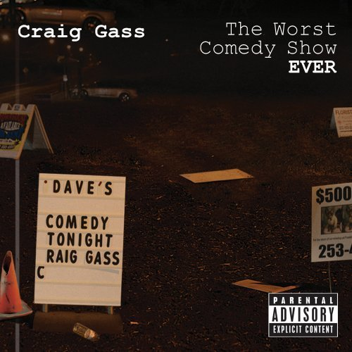 Craig Gass Worst Comedy Show Ever! Explicit Version