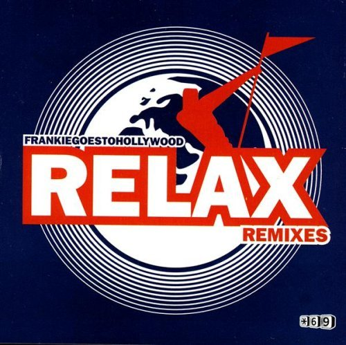 Frankie Goes To Hollywood Relax Remixes