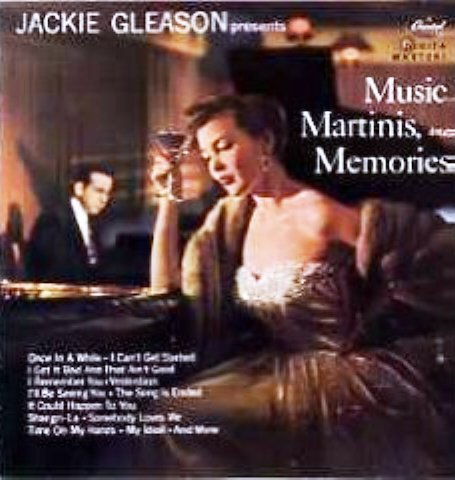 Jackie Gleason Music Martinis & Memories