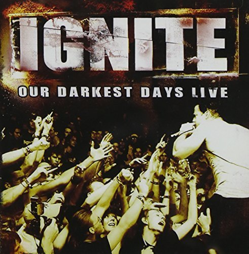 Ignite Our Darkest Days Live