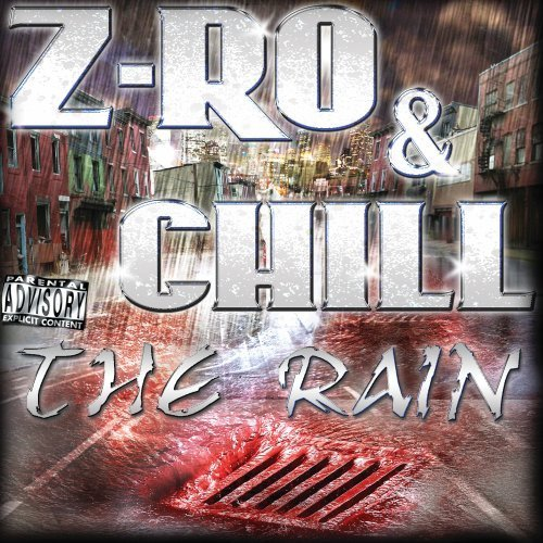 Z Ro & Chill Rain Explicit Version