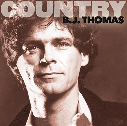B.J. Thomas Country B.J. Thomas