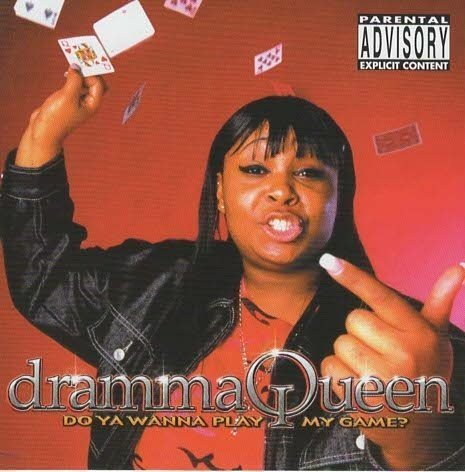 Dramma Queen Do Ya Wanna Play My Game? Explicit Version
