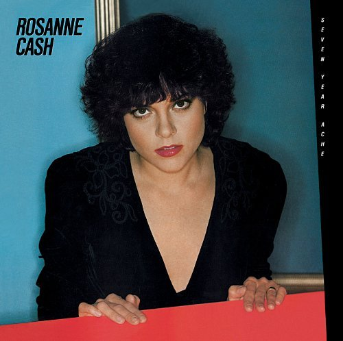 Roseane Cash Seven Year Ache Remastered