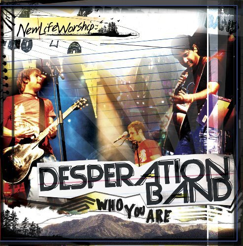 Desperation Band Who You Are