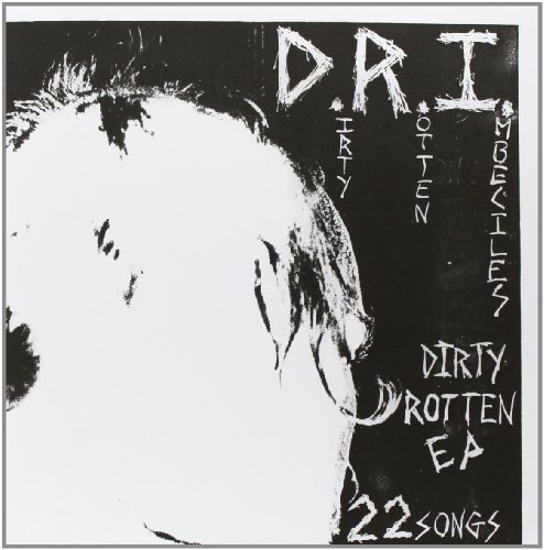 D.R.I. Dirty Rotten Ep