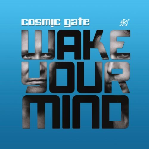 Cosmic Gate Wake Your Mind