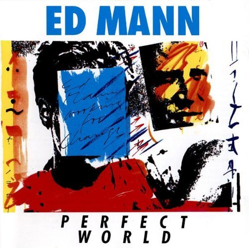 Ed Mann Perfect World