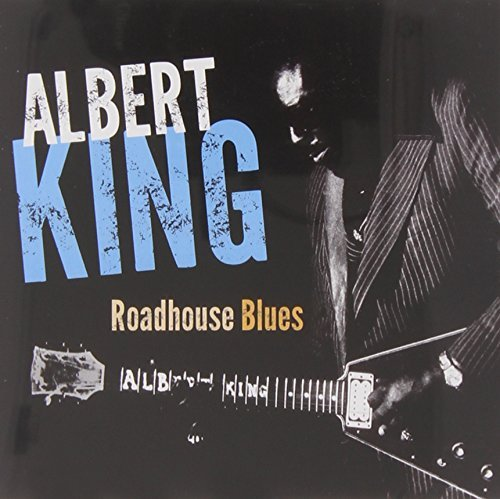 Albert King Roadhouse Blues