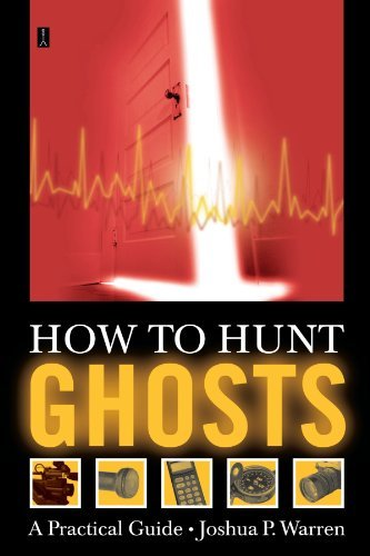 Joshua P. Warren How To Hunt Ghosts A Practical Guide Original