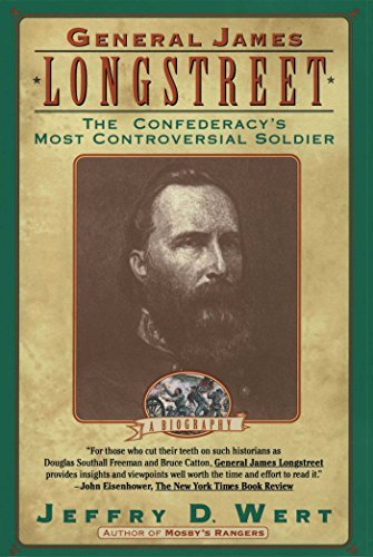 Jeffry D. Wert General James Longstreet The Confederacy's Most Controversial Soldier S&s Pb