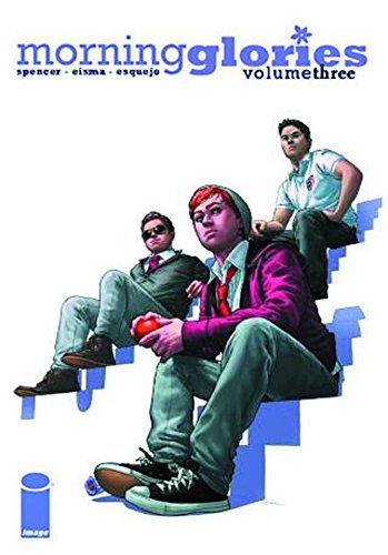 Nick Spencer Morning Glories Volume 3 P.E. Tp
