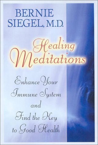 Bernie S. Siegel Healing Meditations Abridged