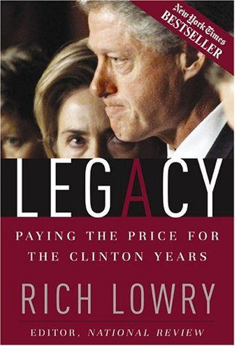 Richard Lowry Legacy Paying The Price For The Clinton Years