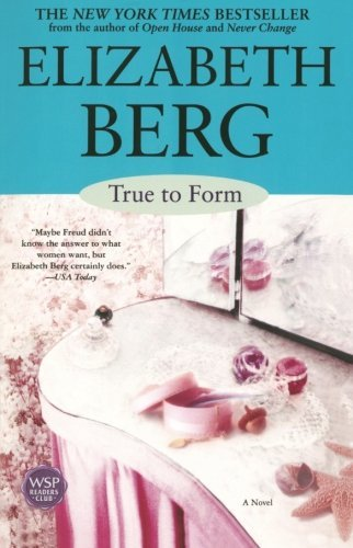 Elizabeth Berg True To Form
