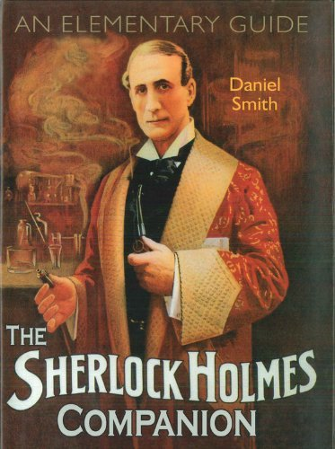 Daniel Smith The Sherlock Holmes Companion An Elementary Guide