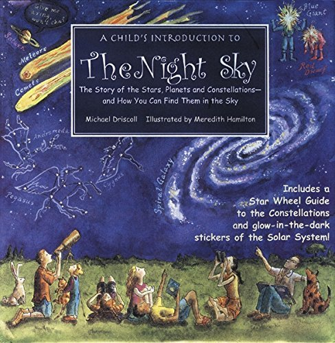 Michael Driscoll Child's Introduction To The Night Sky The Story Of The Stars Planets And Constellatio