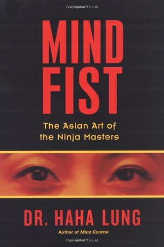 Haha Lung Mind Fist The Asian Art Of The Ninja Masters