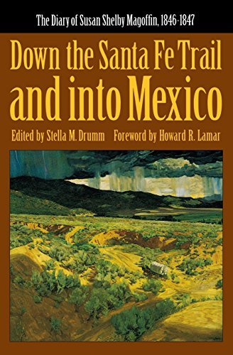 Susan S. Magoffin Down The Santa Fe Trail And Into Mexico The Diary Of Susan Shelby Magoffin 1846 1847