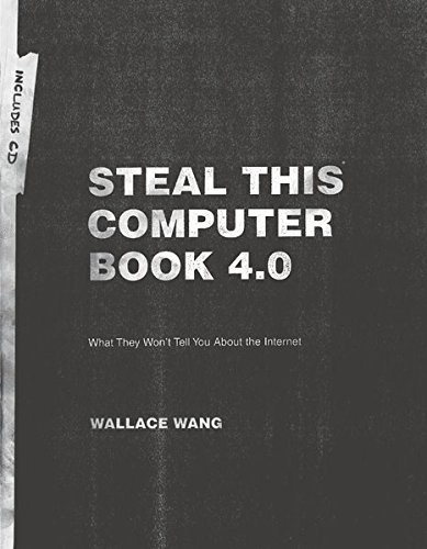 Wang Steal This Computer Book 4.0 What They Won't Tell You About The Internet [with