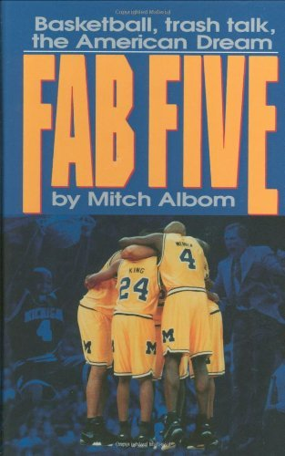 Mitch Albom The Fab Five Basketball Trash Talk The American Dream
