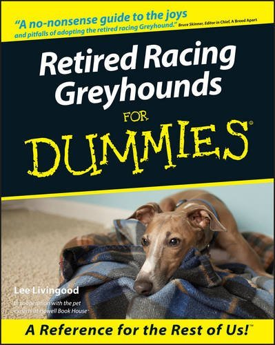 Lee Livingood Retired Racing Greyhounds For Dummies