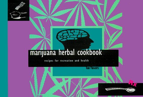Tom Flowers Marijuana Herbal Cookbook