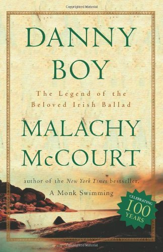 Malachy Mccourt Danny Boy The Legend Of The Beloved Irish Ballad
