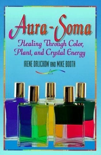 Irene Dalichow Aura Soma Healing Through Color Plant And Crystal Energy