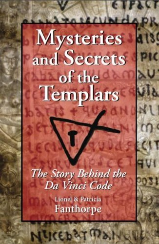 Lionel And Patricia Fanthorpe Mysteries And Secrets Of The Templars The Story Behind The Da Vinci Code