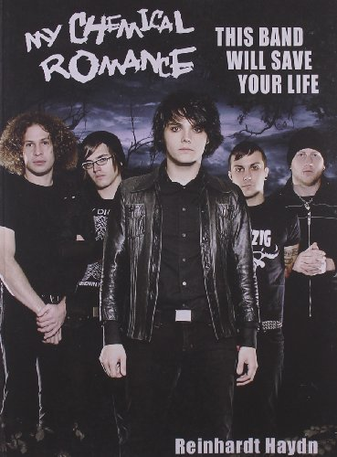Reinhardt Haydn My Chemical Romance This Band Will Save Your Life