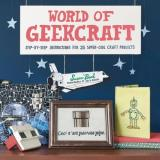 Beal Susan World Of Geekcraft Step By Step Instructions For 25 Super Cool Craft
