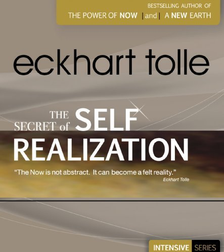 Eckhart Tolle The Secret Of Self Realization Teachings To Access The Arising New Consciousness