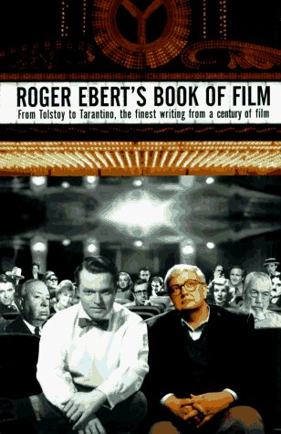 Roger Ebert Roger Ebert's Book Of Film From Tolstoy To Tarantino The Finest Writing Fro