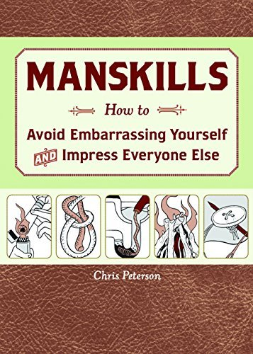 Chris Peterson Manskills How To Avoid Embarrassing Yourself And Impress Ev