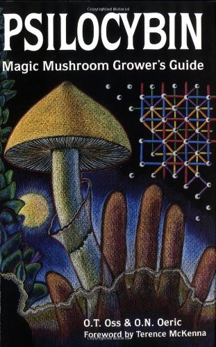 O. T. Oss Psilocybin Magic Mushroom Grower's Guide A Handbook For Psi