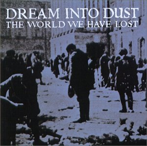 Dream Into Dust World We Have Lost