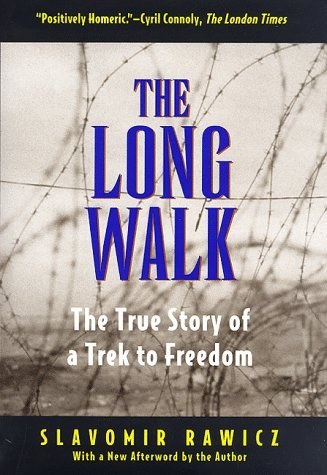 Slavomir Rawicz The Long Walk The True Story Of A Trek To Freedom