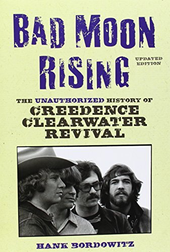Hank Bordowitz Bad Moon Rising The Unauthorized History Of Creedence Clearwater Updated