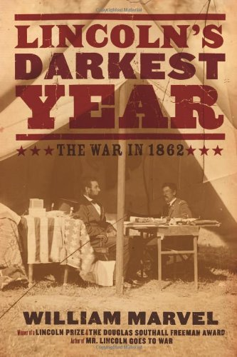 William Marvel Lincoln's Darkest Year The War In 1862